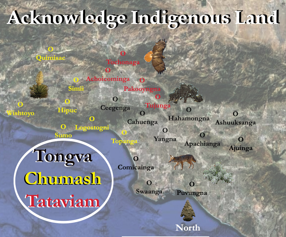 Rooted In Place - Most of our work takes place in the ancestral territories of the Tongva, Tataviam, and Chumash Indigenous communities, an area that is now known by the colonial name of Los Angeles County.