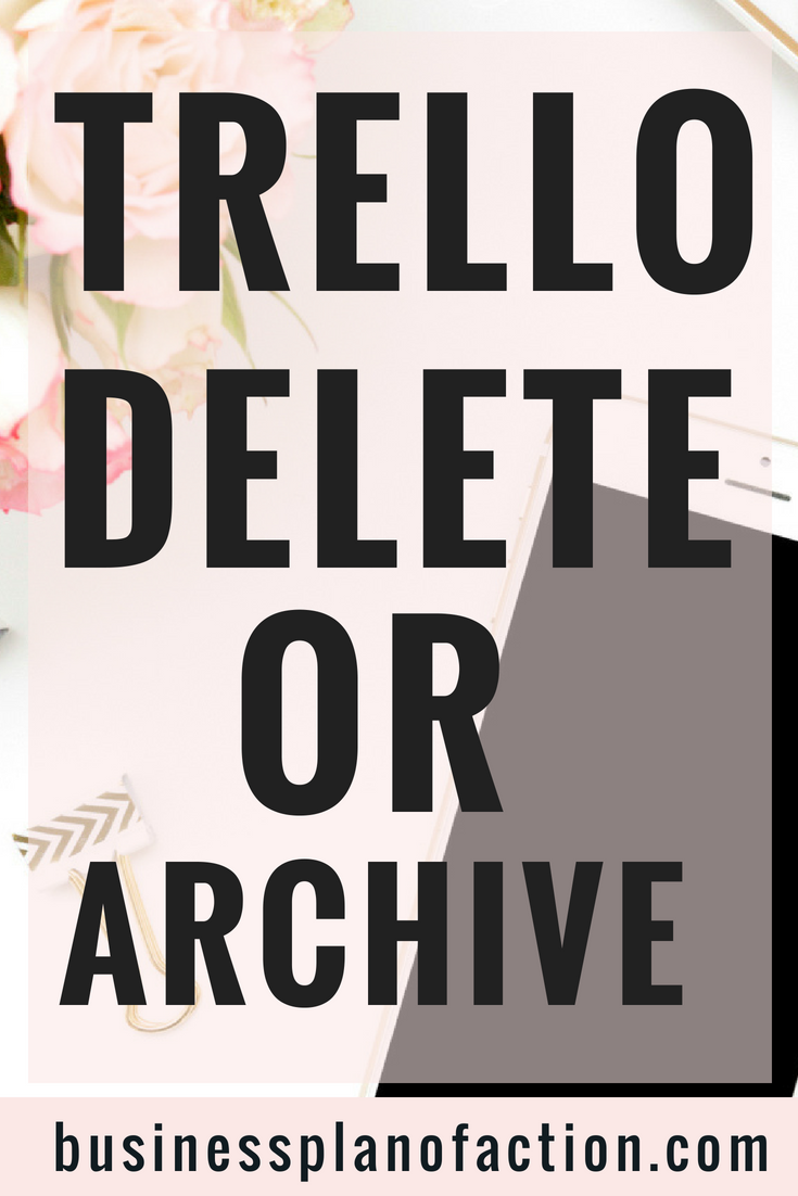 Trello Delete or ARchive.png
