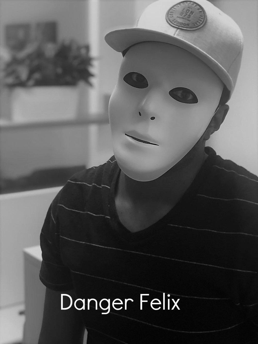 Danger Felix