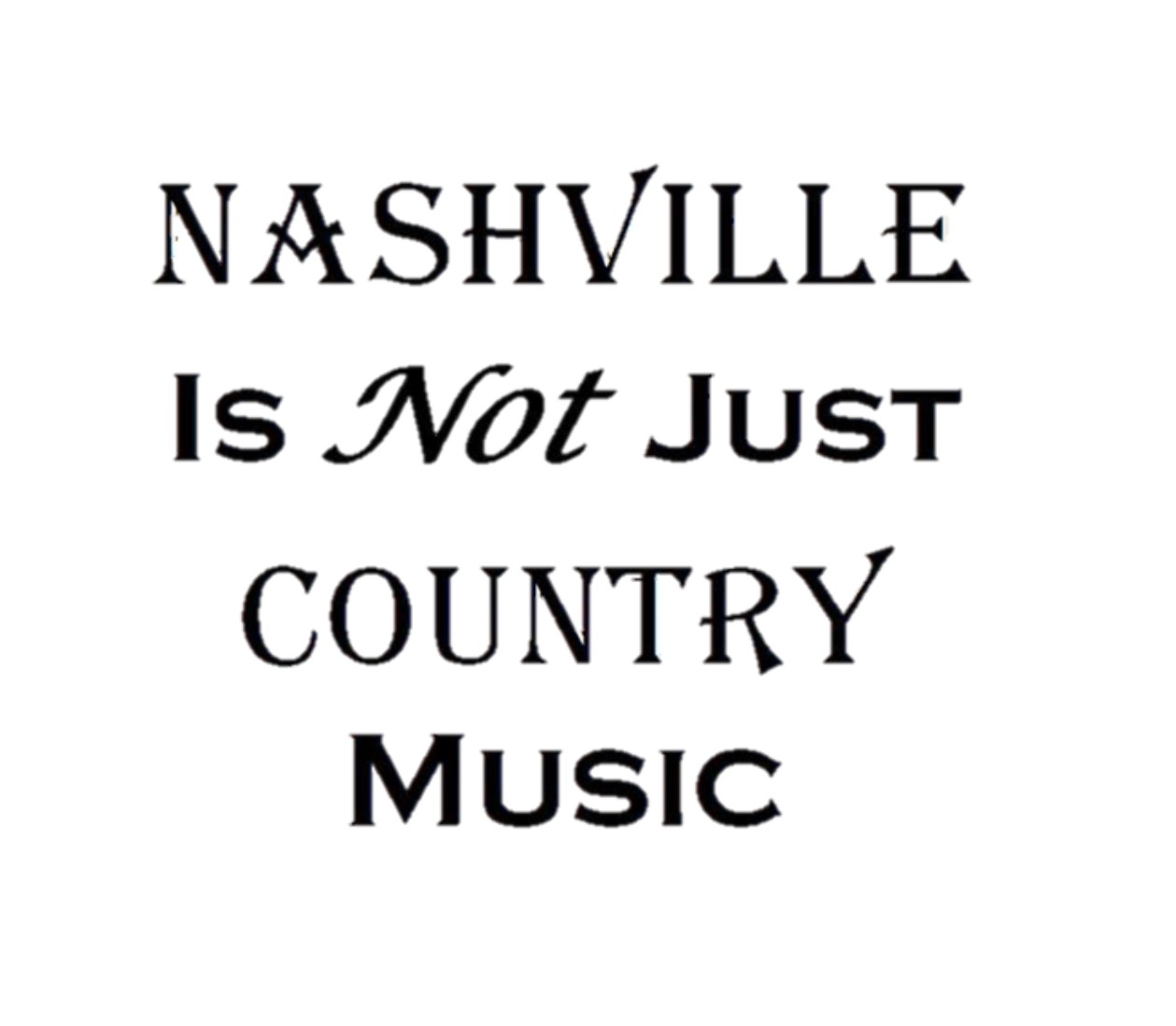 Nashville Is Not Just Country Music