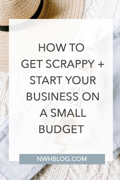 How to Get Scrappy and start your small business