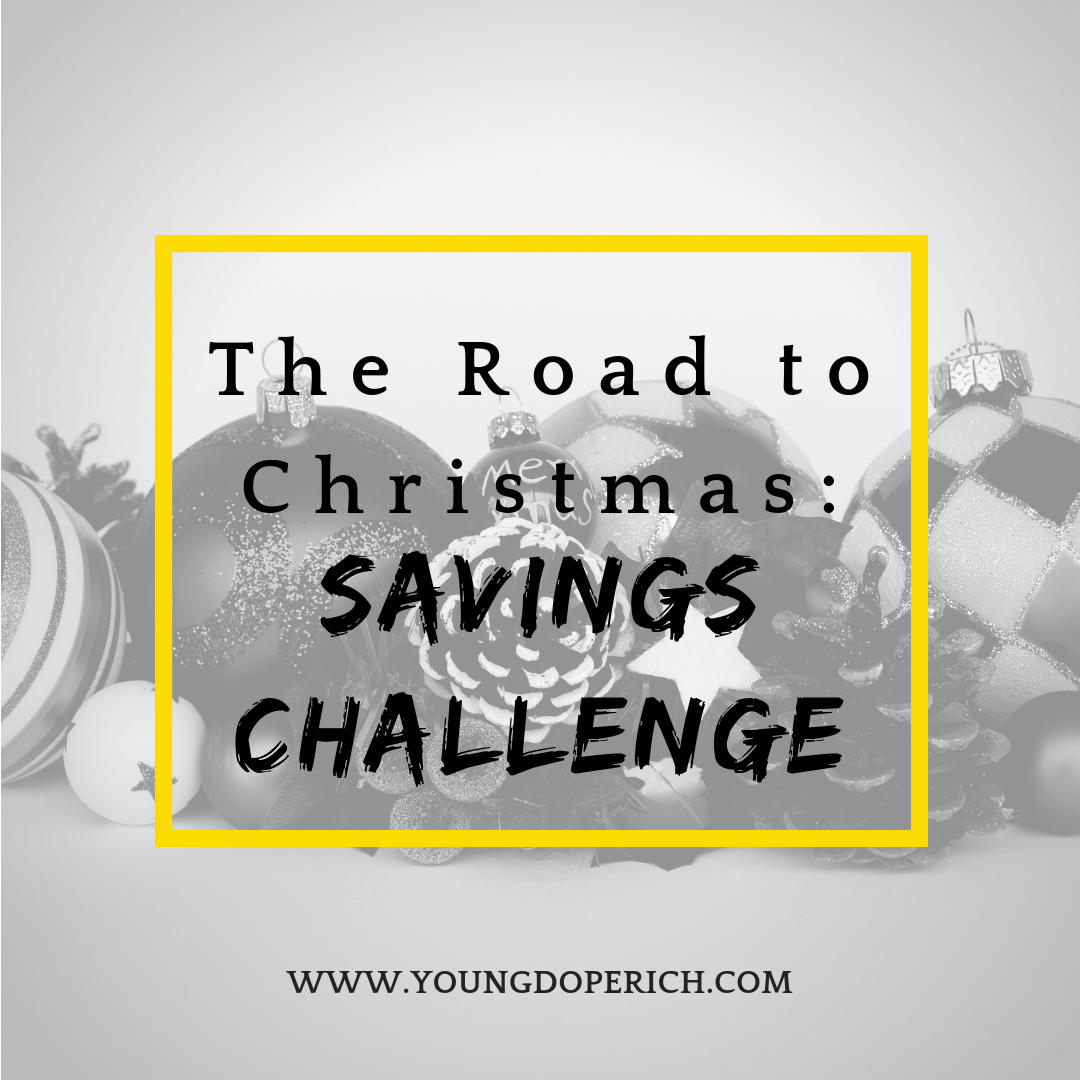 The Road To Christmas.The Road To Christmas Savings Challenge Young Dope Rich