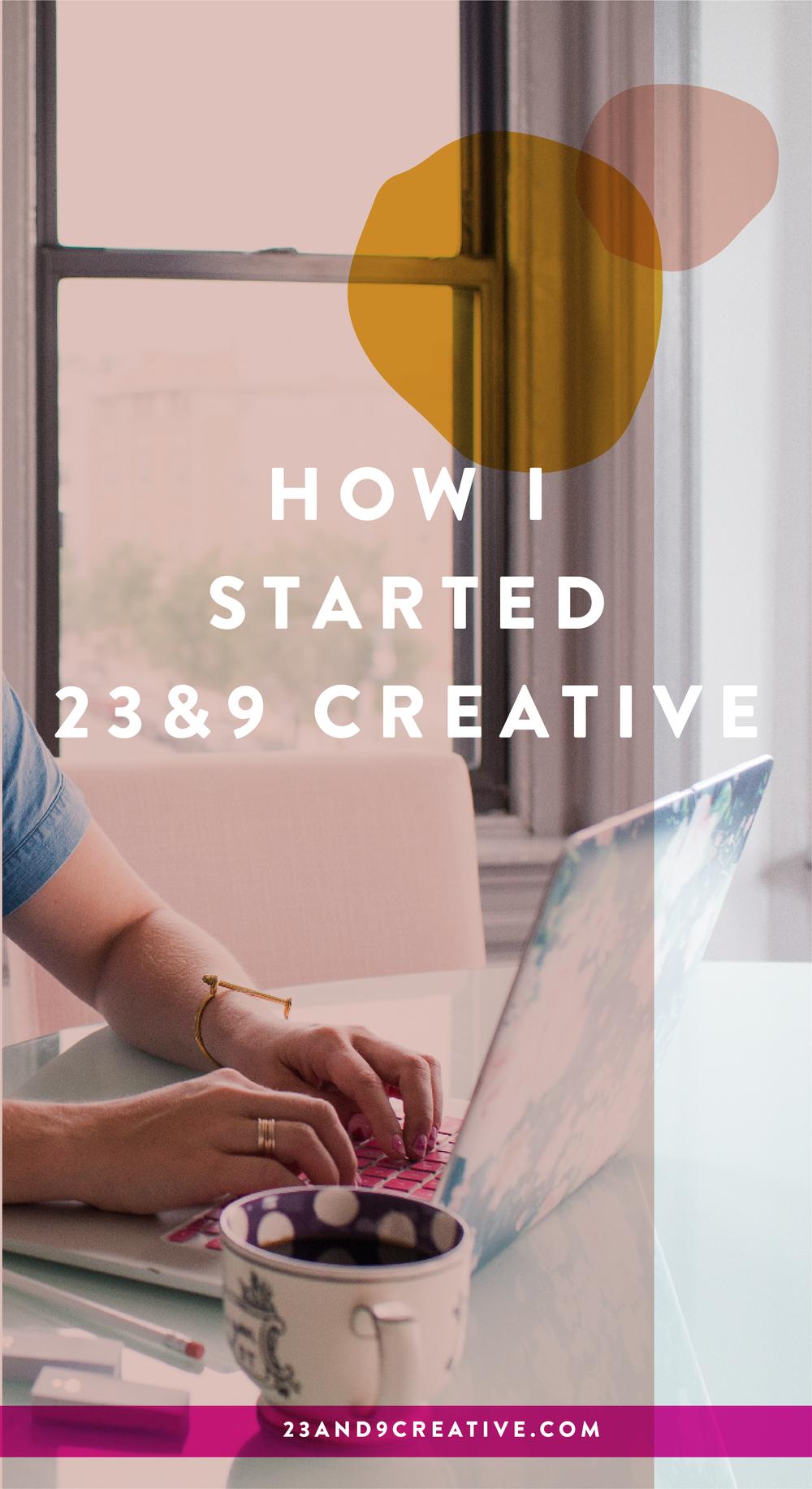 How I started 23&9 Creative