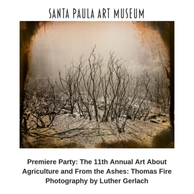 Premiere_Party_The_11th_Annual_Art_About_Agriculture_and_From_the_Ashes_Thomas_Fire_Photography_by_Luther_Gerlach.png