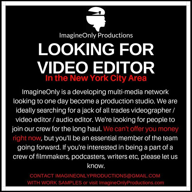 Looking for Video Editors in the NYC Area. Join a team of creators trying to create something from nothing. http://ow.ly/Sgax50ke6KL  #creators #filmmaking #youtuber #podcasting #searching #job #imagineonlyproductions #nycfilmmaker