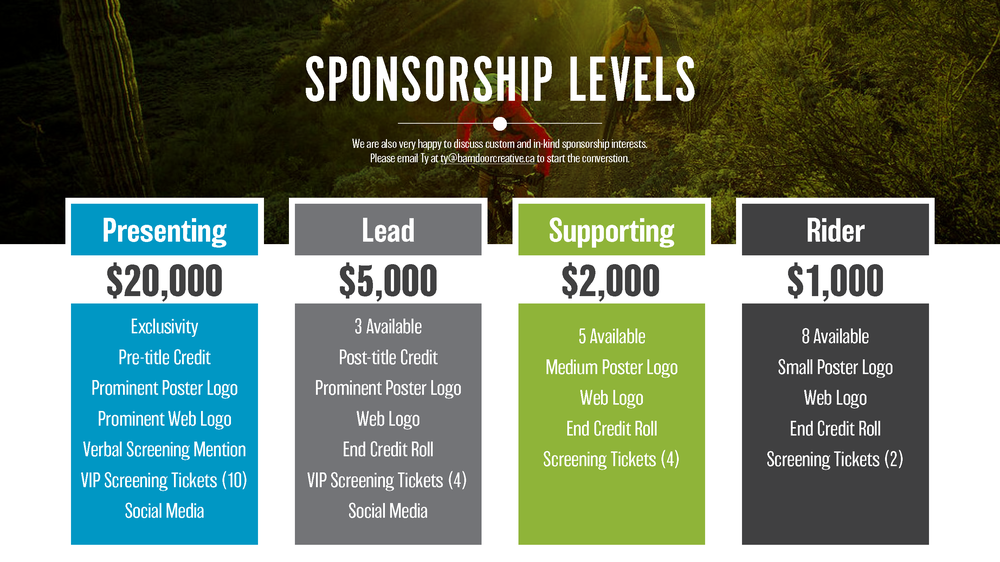 We're also happy to discuss custom or in-kind sponsorship opportunities. Please reach out to Ty at  ty@barndoorcreative.ca  to learn more.