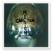 Live in Point Arena (CD-R) - SELF RELEASED 2008details here - https://www.discogs.com/Carlton-Melton-Live-In-Point-Arena-CA-71808/release/3296889
