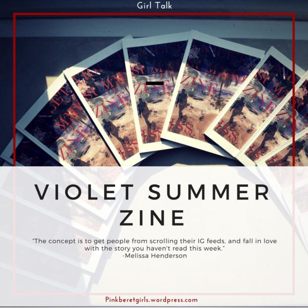 https://pinkberetgirls.wordpress.com/2018/07/09/spotlight-violet-summer-zine/