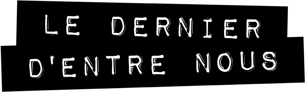 LeDernierD'ENTRE NOUS.png