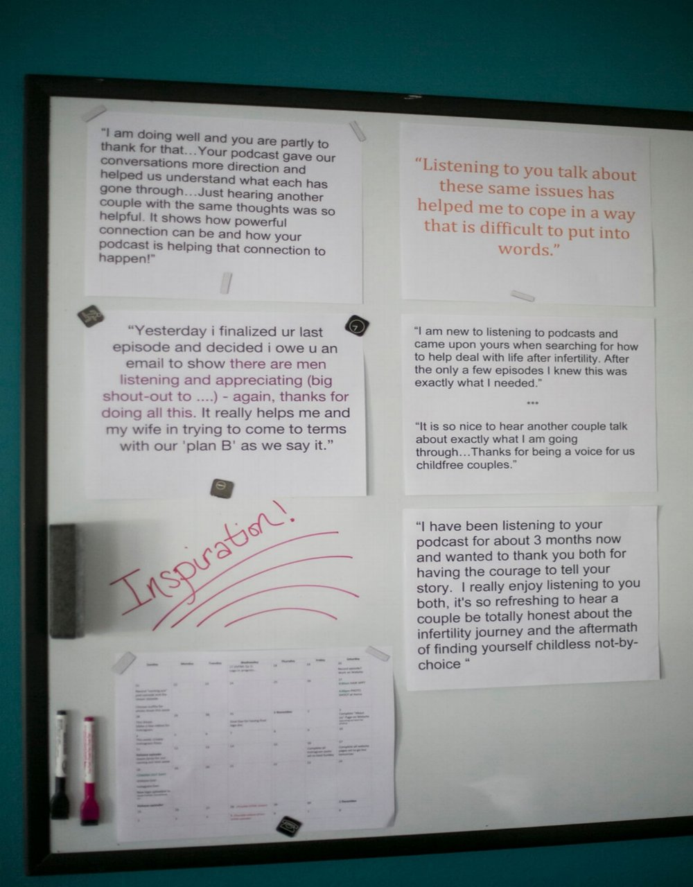 We keep quotes from listener emails up in our podcasting room as inspiration! We love our listeners!