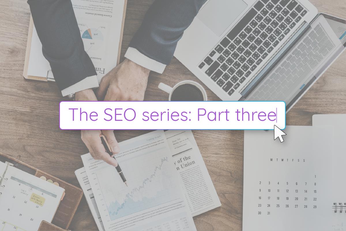 SEO Series: Part Three