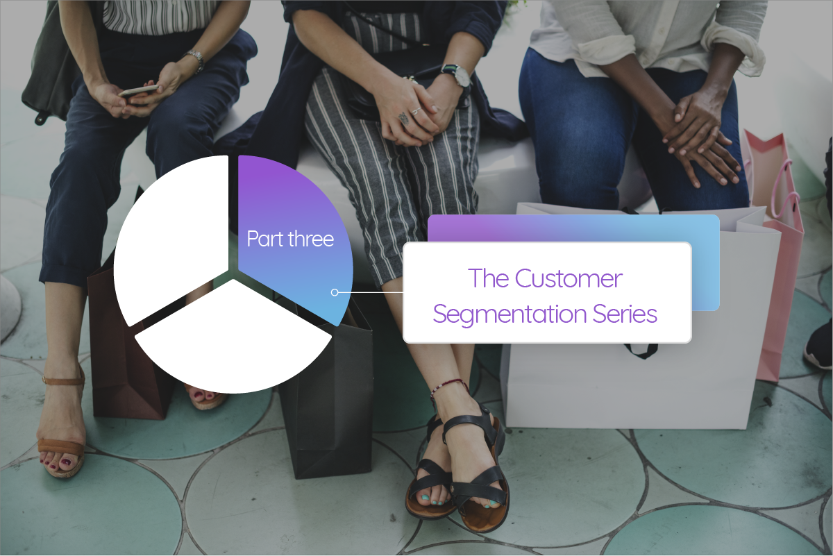 Customer Segmentation Series Part Three Cover Image