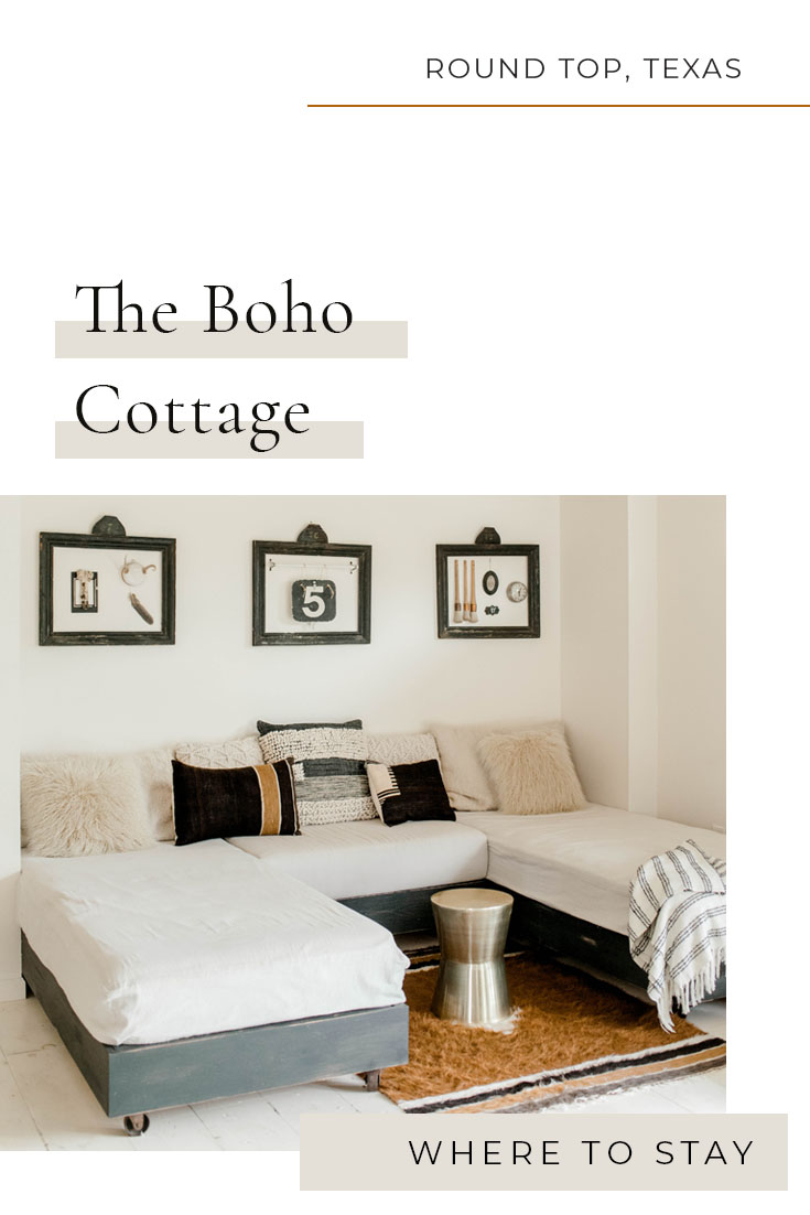 Where to Stay in Round Top, Texas | The Boho Cottage