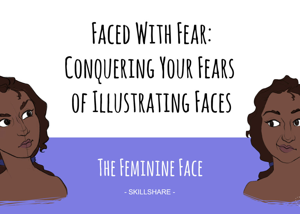 - Faced With Fear: Conquering Your Fears of Illustrating Faces - The Feminine Face