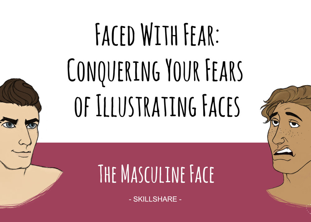 - Faced With Fear: Conquering Your Fears of Illustrating Faces - The Masculine Face