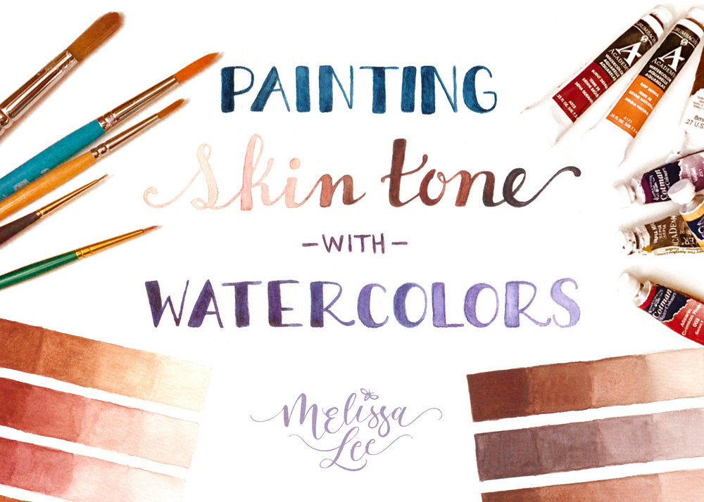 - Painting Skin Tone with Watercolors