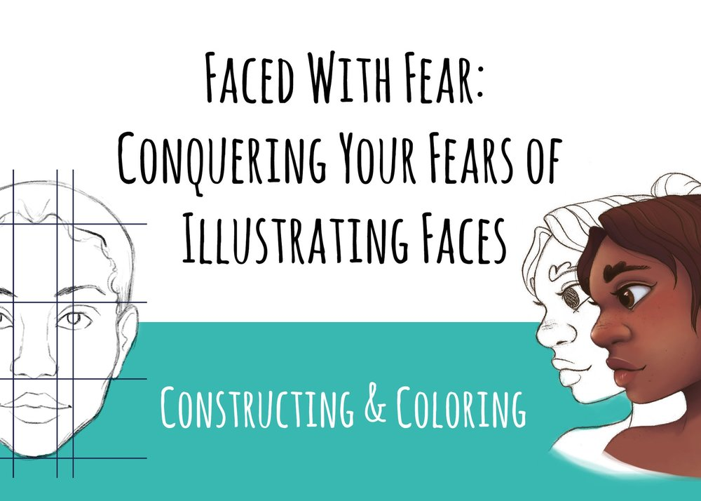 - Faced With Fear: Conquering Your Fears of Illustrating Faces - Constructing The Face