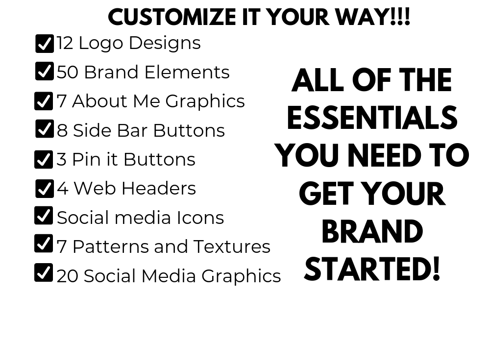 3 Logos (Main, Alternate and Submark) Color Palette with Color Codes 3 Web Headers 2 About Image Graphics 4 Sidebar Buttons 3 Call to Action Buttons 16 Social Media Icons 3 Pin It Buttons 3 Matching Patterns.png