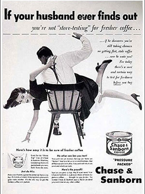 if-your-husband-ever-finds-out-sexist-vintage-ad-chase-sanborn.jpg