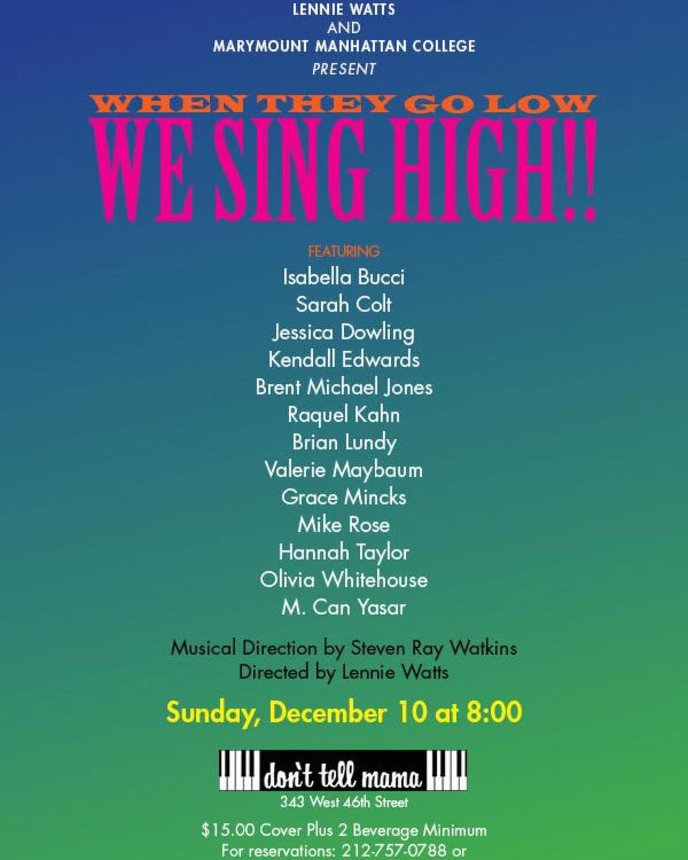 When They Go Low We Sing High!! - Come see Isabella Bucci as a featured vocalist in When They Go Low, We Sing High!! at Don't Tell Mama, directed by Lennie Watts with musical direction by Steven Watkins! Sun. December 10, 2017 8:00 pm.343 W. 46th St. New York, NY