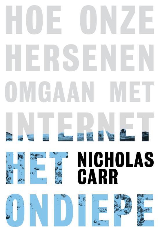 Nicholas Carr - Het ondiepe: Hoe onze hersenen omgaan met internet