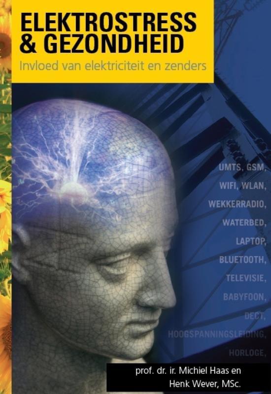Michiel Haas en Henk Wever - Electrostress & Gezondheid