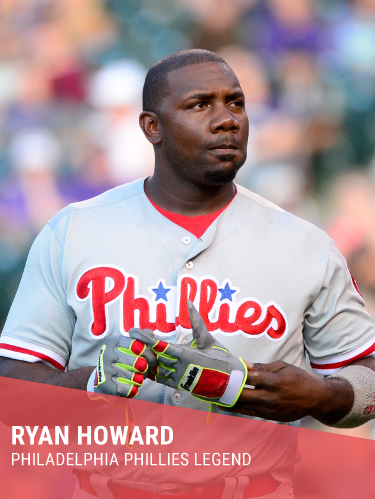 RYAN HOWARD   Hometown: St. Louis, MO  World Series Champion & MVP  Twitter:  @ryanhoward   Facebook:  @RyanHoward06