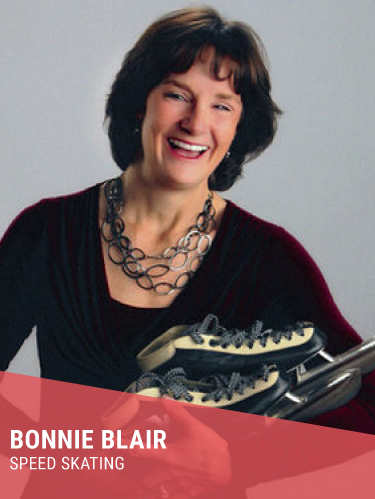 BONNIE BLAIR   Hometown: Delafield, WI  5x Olympic Gold Medalist, Bronze Medalist  Instagram:  @bonnieblairc   Twitter:  @bonnieblair