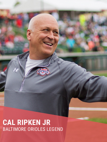 CAL RIPKEN JR   Hometown: Havre de Grace, MD  Member Baseball Hall of Fame, 2x AL MVP, World Series Champion  Facebook: @CalRipkenJr