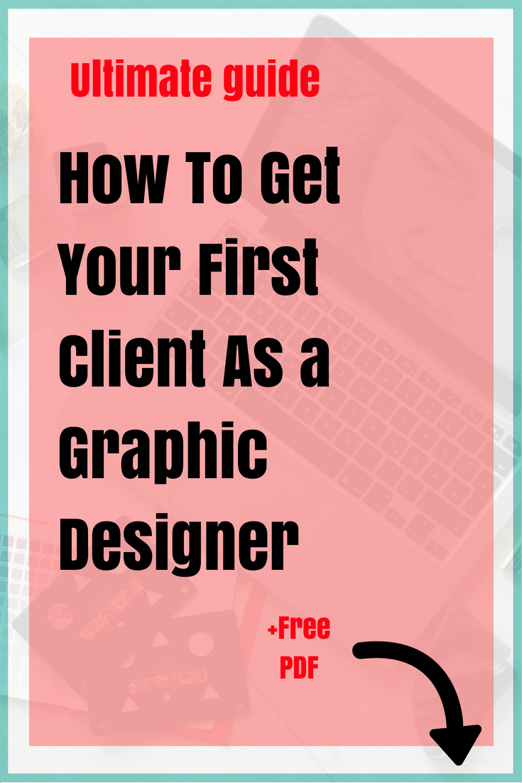 Graphic design tutorial | Have you ever wondered how to find your first graphic design client? Then these graphic design tips and free graphic design pdf are for you! Learn how to set up your design portfolio, how to find clients for your graphic design business and how to sell your design services. Sell logos, website banners, business cards, poster designs, wedding invitations and more!