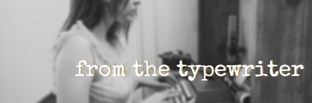 FromTheTypewriter-Header.jpg