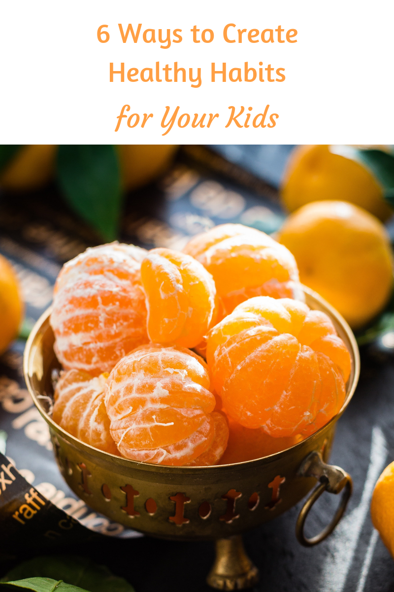 6 Ways to Create Healthy Habits for Your Kids - blog.png
