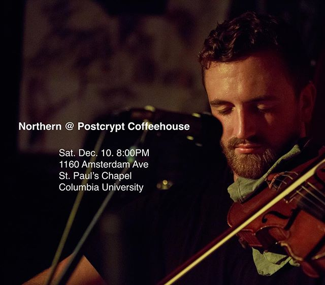 Northern at @postcryptcoffeehouse Saturday, December 10, 8:00PM  1160 Amsterdam Ave St. Paul's Chapel @columbia . . . . .  #northernmusicbk #northern  #guitar #taylorguitar #geigenmacher #violin #banjo #folkmusic #folk #americana #brooklyn #greenpoint #greenpointbrooklyn  #postcryptcoffeehouse #amsterdamavenue #columbiauniversity #livemusic