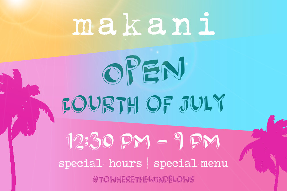 We're open on the 4th of July! - 12:30pm - 9:00pmSpecial Hours | Special Menu