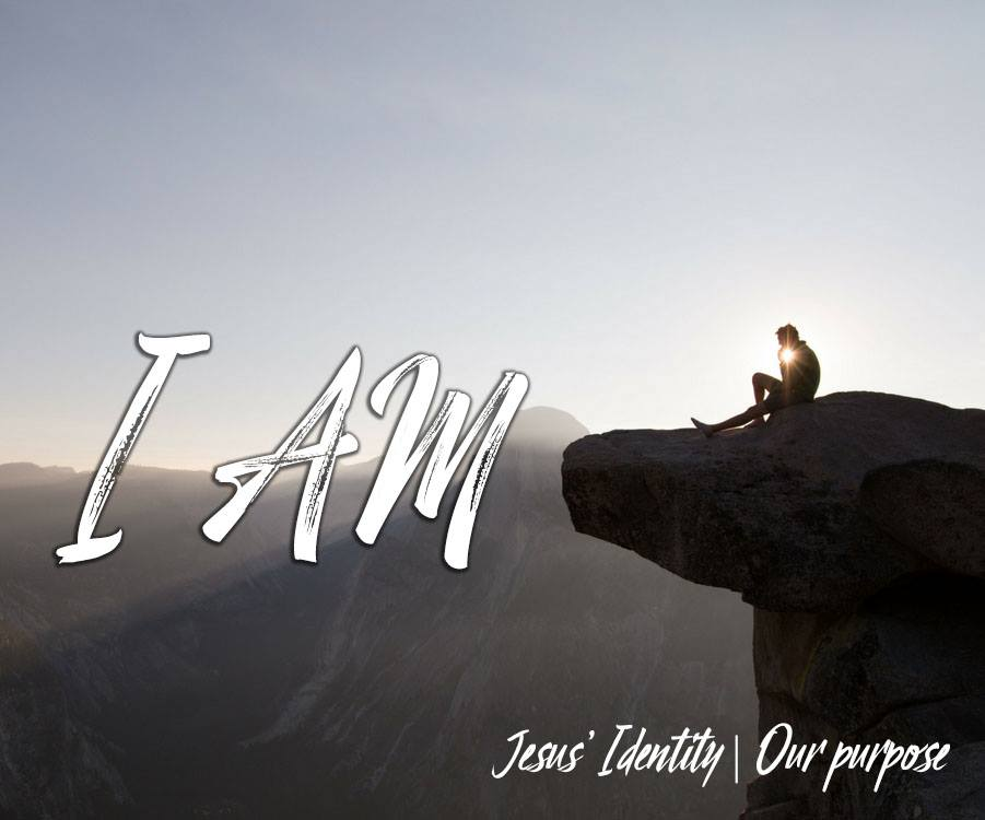 Sermon Series: I AM