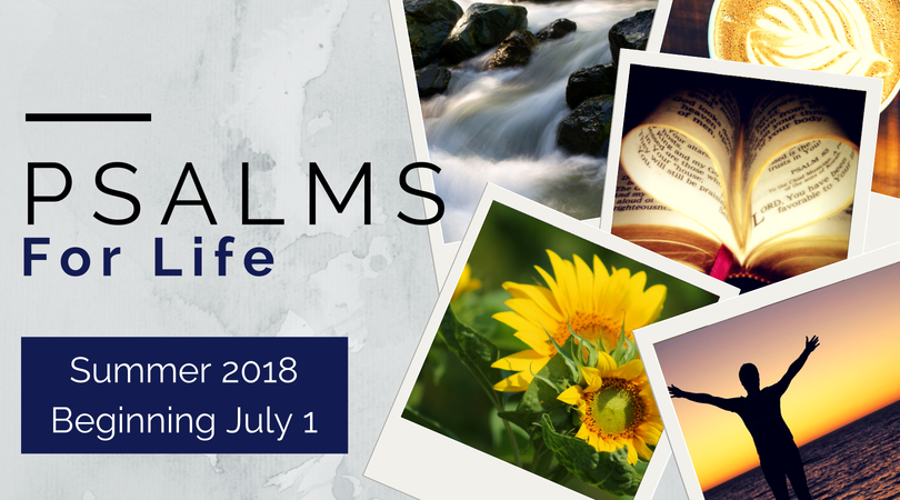 Psalms for Life - summer 2018