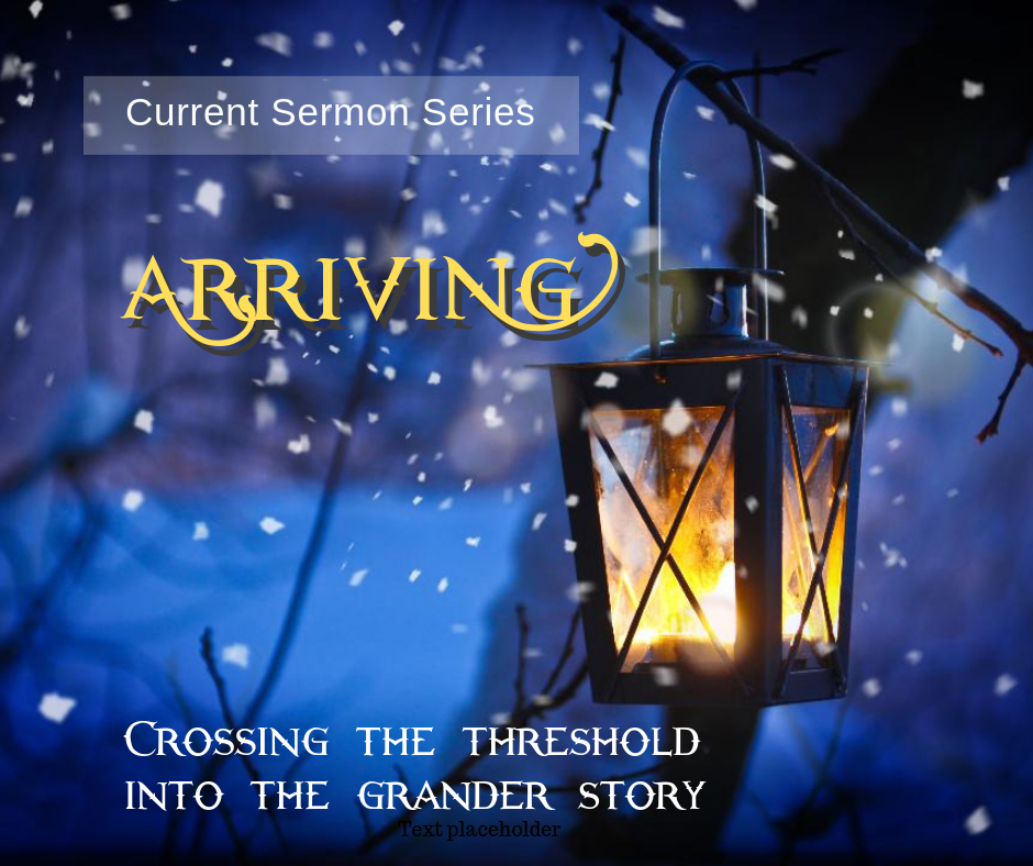 Advent Series_Arriving