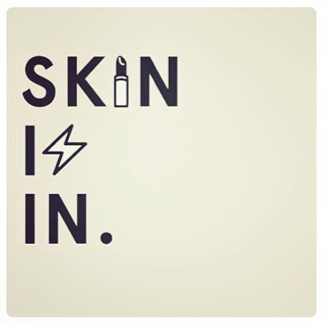 Love the skin you're in.