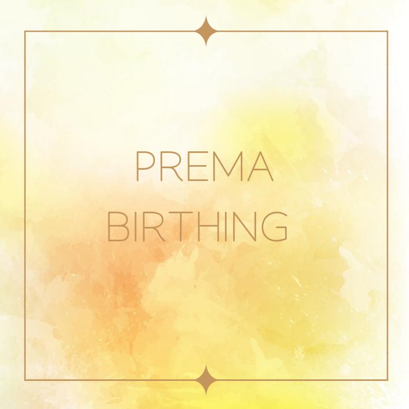 Prema Birthing