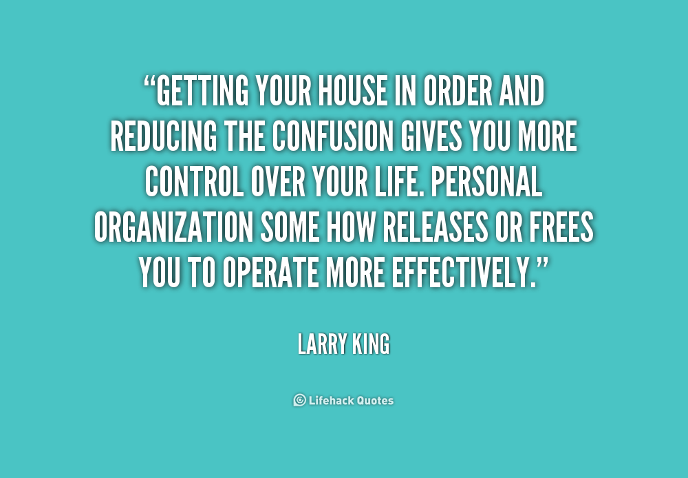 quote-Larry-King-getting-your-house-in-order-and-reducing-190300