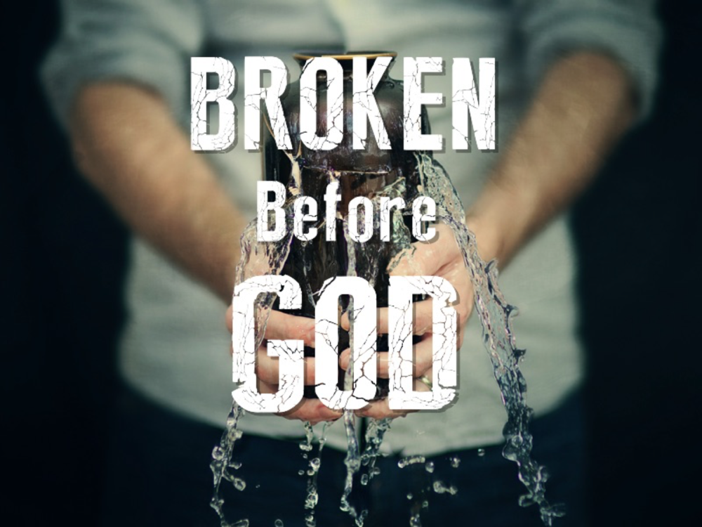 Broken Before God Sermon Series -