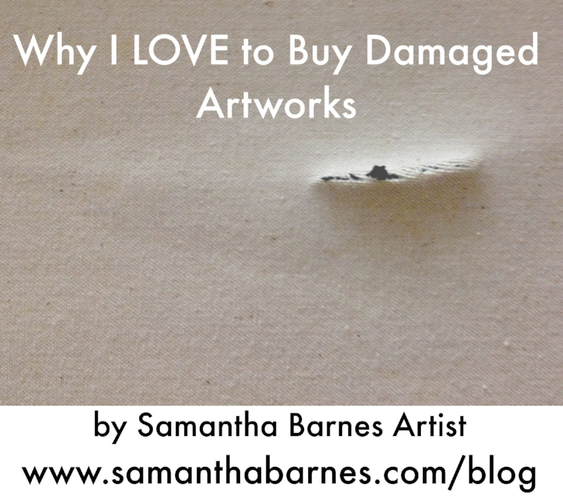 Why I love to buy damaged artworks by Samantha Barnes Artist