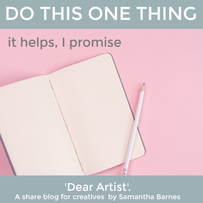 Do This One Thing.  A share blog for creatives by Samantha Barnes