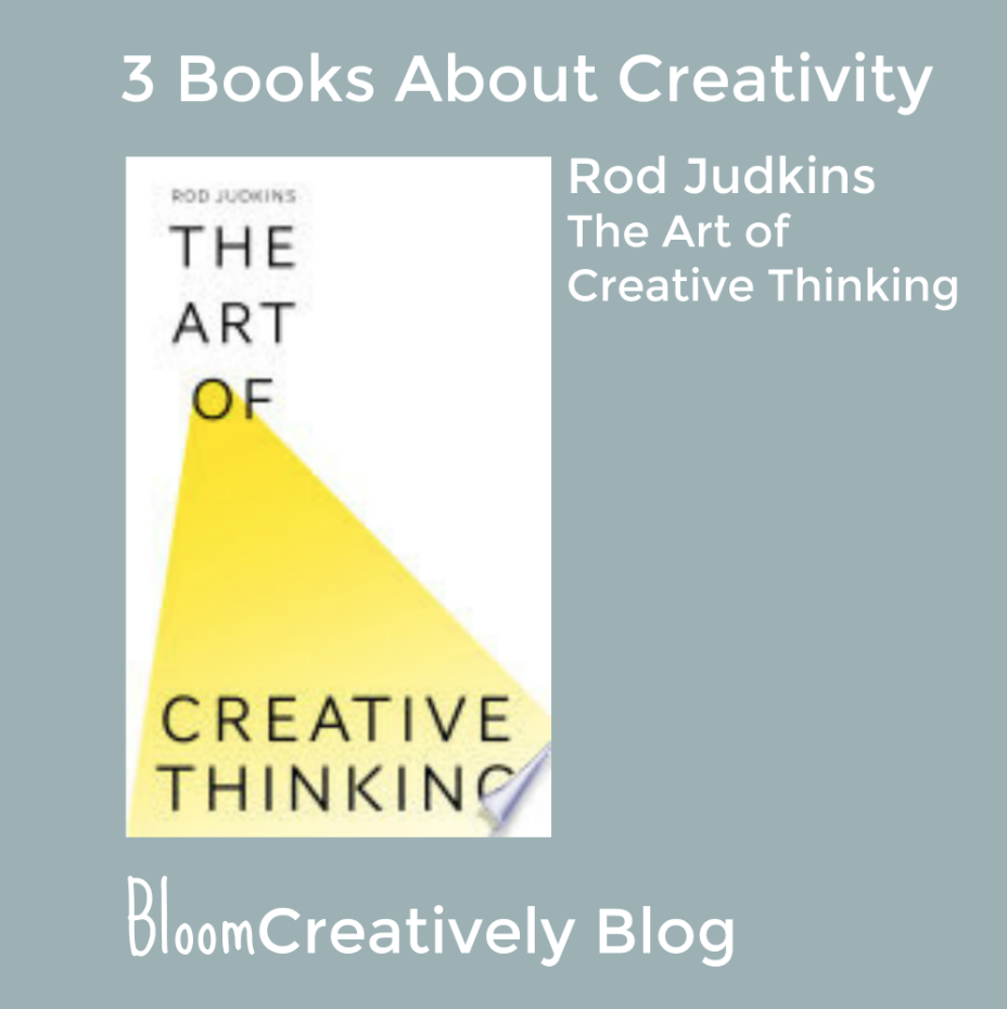 Rod Judkins, The Art of Creative Thinking.  Bloom Creatively Blog by Samantha Barnes