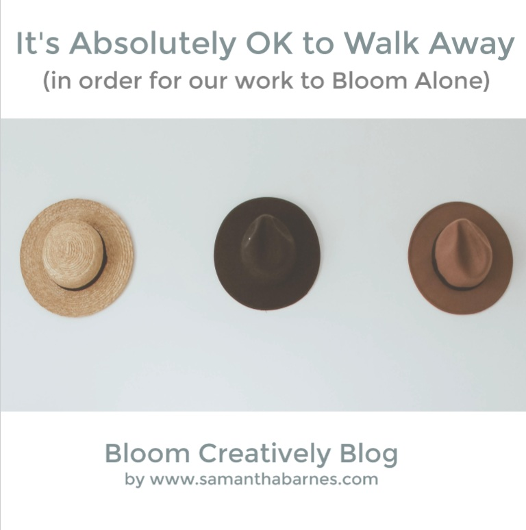 Allow+Your+Work+to+Bloom+Alone%2C+Bloom+Creatively+Blog+by+Samantha+Barnes