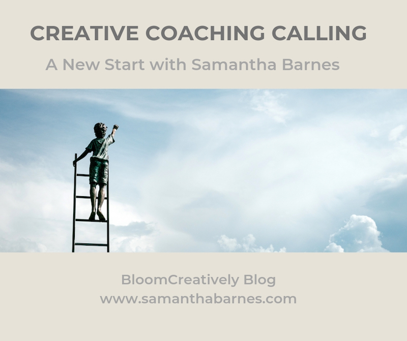 CREATIVE COACHING CALLING with Samantha Barnes, Bloom Creatively Blog .jpg