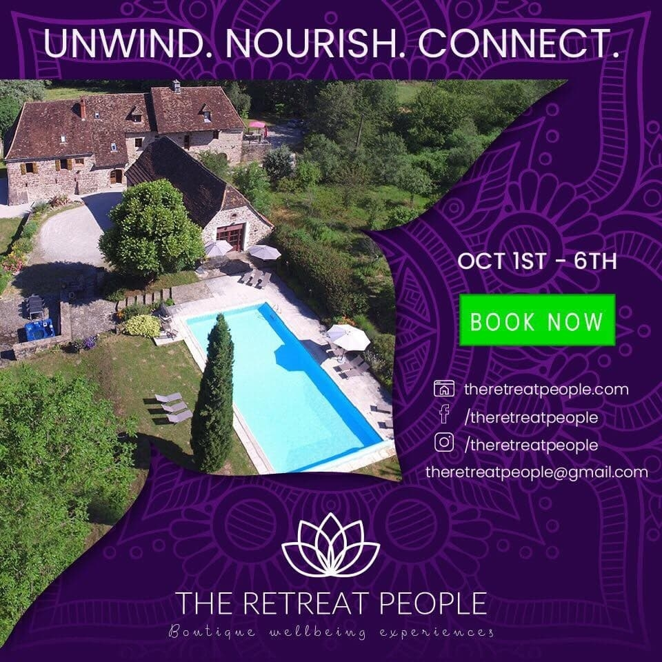 THE DORDOGNE FRANCE RETREAT - BOOK NOW1st October - 6th October 20188th October - 13th October 2018 SOLD OUTRelaxing - Yoga - Mediation - Massage - Healing cuisine - Creative visualisation workshops - Cooking classes - Art Therapy - Onsite therapists - We cater for individuals -couples- groups of up to 10 - EVERYONE IS WELCOME.
