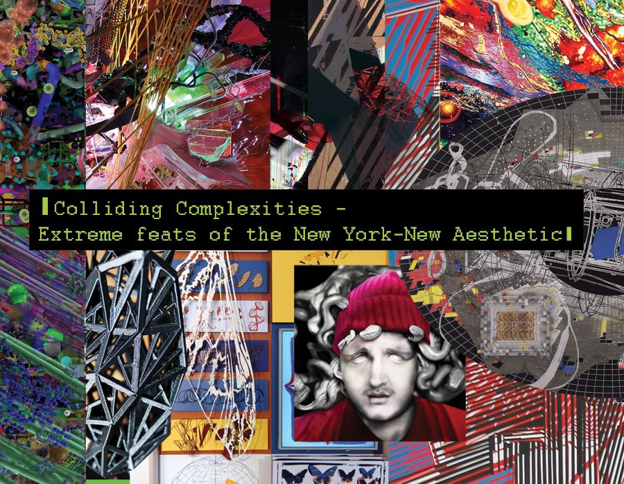 CARLA GANNIS FEATURED IN COLLIDING COMPLEXITIES - EXTREME FEATS OF THE NEW YORK - NEW AESTHETIC