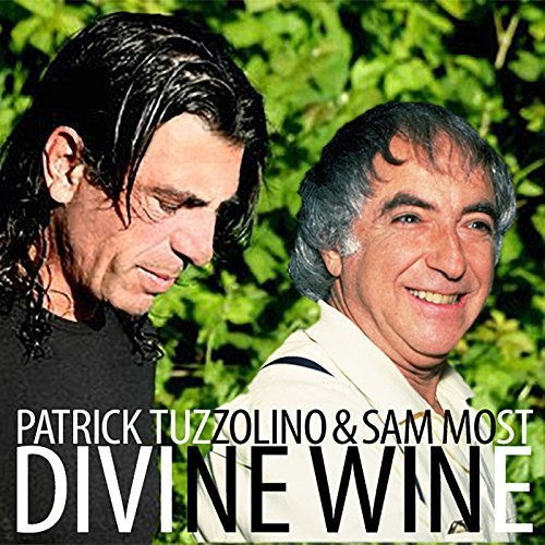 PATRICK TUZZOLINO & SAM MOST, Divine Wine