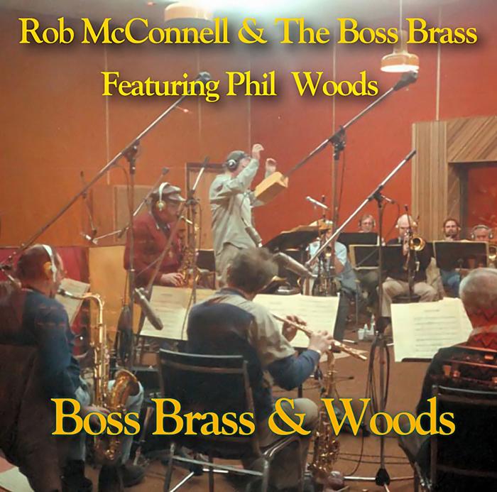 ROB MCCONNELL & THE BOSS BRASS, Boss Brass & Woods